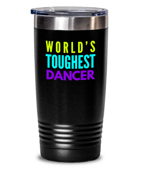 World's Toughest Dancer Inspiration Quote 20oz. Stainless Tumblers - Ribbon Canyon