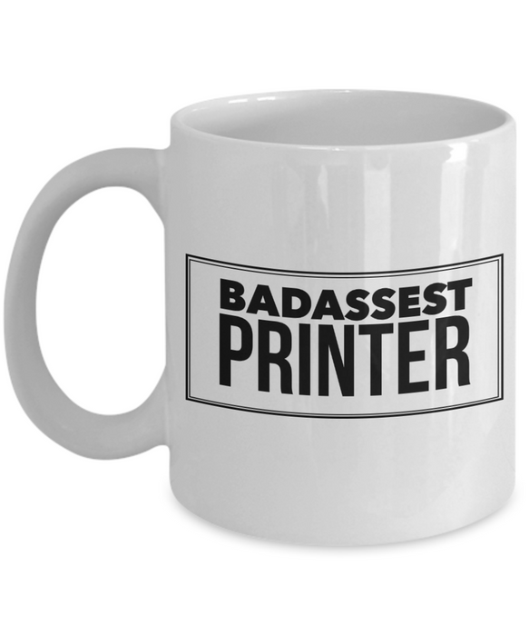 Badassest Printer, 11oz Coffee Mug Best Inspirational Gifts - Ribbon Canyon