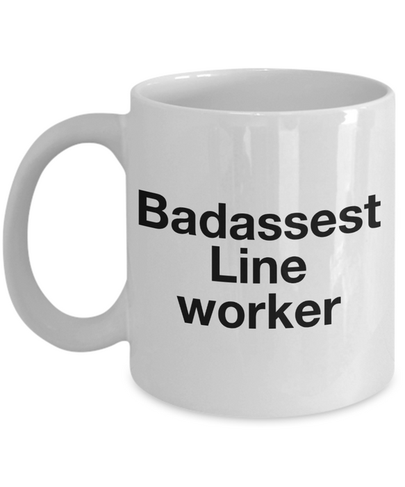 Badassest Line Worker, 11oz Coffee Mug  Dad Mom Inspired Gift - Ribbon Canyon