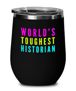 World's Toughest Historian Insulated 12oz Stemless Wine Glass - Ribbon Canyon