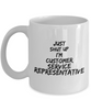 Just Shut Up I'm Customer Service Representative, 11Oz Coffee Mug Best Inspirational Gifts and Sarcasm Perfect Birthday Gifts for Men or Women / Birthday / Christmas Present - Ribbon Canyon