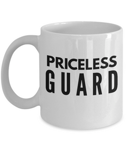 Priceless Guard - Birthday Retirement or Thank you Gift Idea -   11oz Coffee Mug - Ribbon Canyon