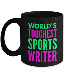 """ World's Toughest Sports Writer "" Novelty Gifts Boss Leaving Retirement Coworker Gift -   11oz Black Mug - Ribbon Canyon"
