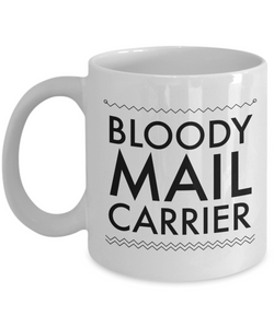 Bloody Mail Carrier  11oz Coffee Mug Best Inspirational Gifts - Ribbon Canyon