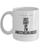 Just Shut Up I'm Anesthesiologist, 11Oz Coffee Mug for Dad, Grandpa, Husband From Son, Daughter, Wife for Coffee & Tea Lovers - Ribbon Canyon