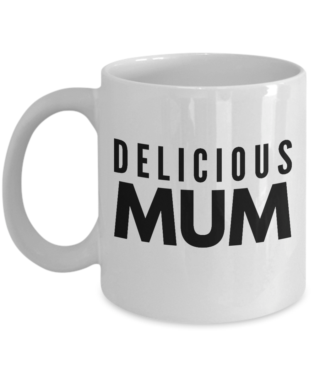 Delicious Mum - Inspired Gifts for Dad Mom Birthday Father or Mother Day   11oz Coffee Mug - Ribbon Canyon