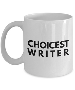 Choicest Writer - Birthday Retirement or Thank you Gift Idea -   11oz Coffee Mug - Ribbon Canyon