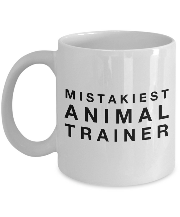 Mistakiest Animal Trainer   11oz Coffee Mug Gag Gift for Coworker Boss Retirement - Ribbon Canyon