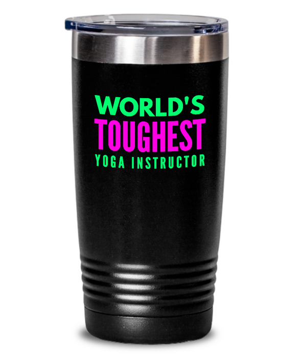 World's Toughest Yoga Instructor Inspiration Quote 20oz. Stainless Tumblers - Ribbon Canyon