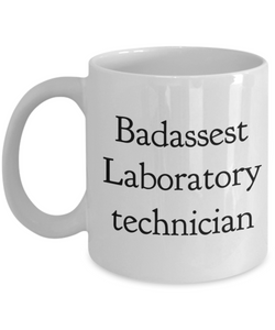 Badassest Laboratory Technician, 11oz Coffee Mug Gag Gift for Coworker Boss Retirement or Birthday - Ribbon Canyon