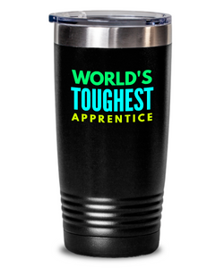 World's Toughest Apprentice Inspiration Quote 20oz. Stainless Tumblers - Ribbon Canyon