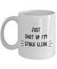 Funny Stock Clerk Quote 11Oz Coffee Mug , Just Shut Up I'm Stock Clerk for Dad, Grandpa, Husband From Son, Daughter, Wife for Coffee & Tea Lovers - Ribbon Canyon