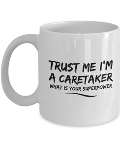 Trust Me I'm a Caretaker What Is Your Superpower, 11Oz Coffee Mug for Dad, Grandpa, Husband From Son, Daughter, Wife for Coffee & Tea Lovers - Ribbon Canyon