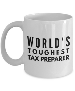 """ World's Toughest Tax Preparer "" Gag Gift for Co -Worker, Boss Mom or Dad   11oz Coffee Mug - Ribbon Canyon"
