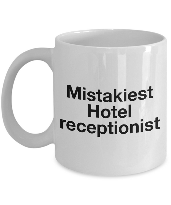 Mistakiest Hotel Receptionist   11oz Coffee Mug Gag Gift for Coworker Boss Retirement - Ribbon Canyon