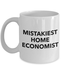 Mistakiest Home Economist  11oz Coffee Mug Best Inspirational Gifts - Ribbon Canyon