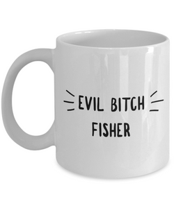 Evil Bitch Fisher, 11Oz Coffee Mug Unique Gift Idea for Him, Her, Mom, Dad - Perfect Birthday Gifts for Men or Women / Birthday / Christmas Present - Ribbon Canyon