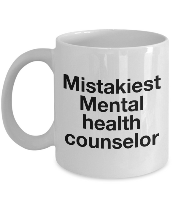 Mistakiest Mental Health Counselor, 11oz Coffee Mug Best Inspirational Gifts - Ribbon Canyon