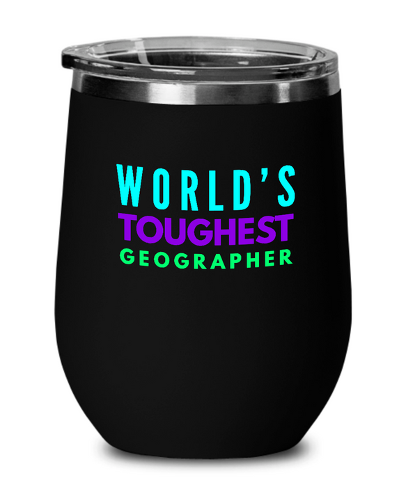 World's Toughest Geographer Insulated 12oz Stemless Wine Glass - Ribbon Canyon