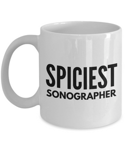 Spiciest Sonographer - Birthday Retirement or Thank you Gift Idea -   11oz Coffee Mug - Ribbon Canyon