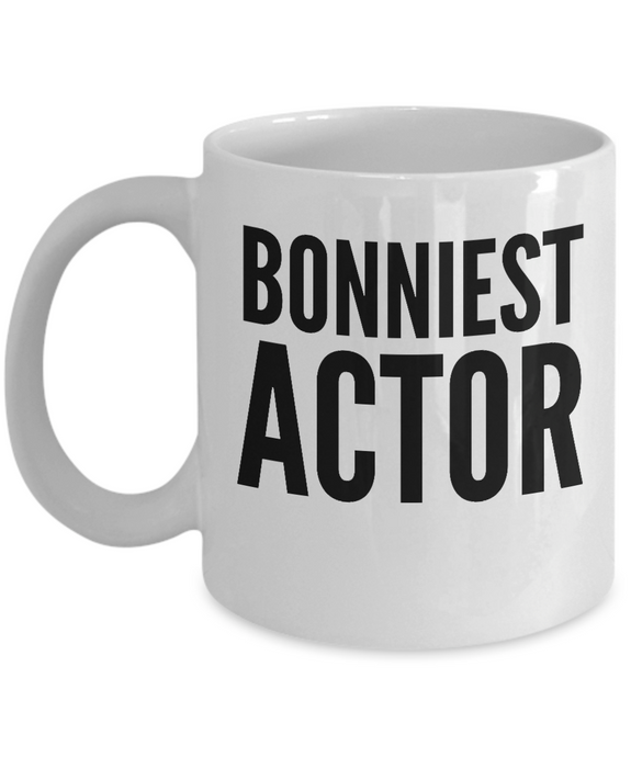 Bonniest Actor - Birthday Retirement or Thank you Gift Idea -   11oz Coffee Mug - Ribbon Canyon