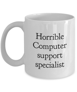 Horrible Computer Support Specialist Gag Gift for Coworker Boss Retirement or Birthday - Ribbon Canyon