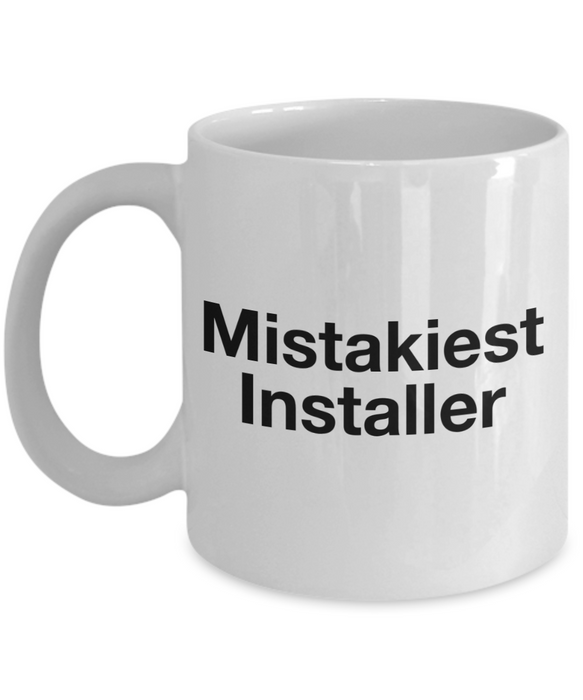 Mistakiest Installer Gag Gift for Coworker Boss Retirement or Birthday - Ribbon Canyon