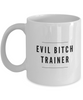 Funny Mug Evil Bitch Trainer 11Oz Coffee Mug Funny Christmas Gift for Dad, Grandpa, Husband From Son, Daughter, Wife for Coffee & Tea Lovers Birthday Gift Ceramic - Ribbon Canyon