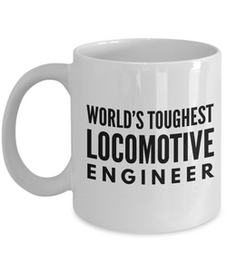""" World's Toughest Locomotive Engineer "" Gag Gift for Co -Worker, Boss Mom or Dad   11oz Coffee Mug - Ribbon Canyon"