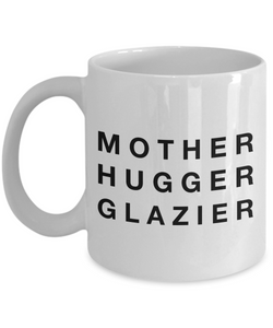 Mother Hugger Glazier Gag Gift for Coworker Boss Retirement or Birthday - Ribbon Canyon