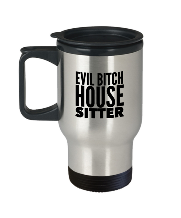 Evil Bitch House Sitter, 14Oz Travel Mug  Dad Mom Inspired Gift - Ribbon Canyon