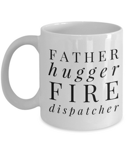 Father Hugger Fire Dispatcher Gag Gift for Coworker Boss Retirement or Birthday - Ribbon Canyon