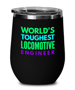 World's Toughest Locomotive Engineer Insulated 12oz Stemless Wine Glass - Ribbon Canyon