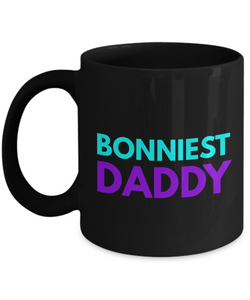 Bonniest Daddy - Family Gag Gifts For Mom or Dad Birthday Father or Mother Day -   11oz Coffee Mug - Ribbon Canyon