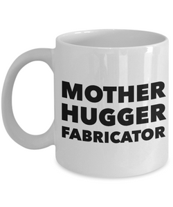 Mother Hugger Fabricator, 11oz Coffee Mug  Dad Mom Inspired Gift - Ribbon Canyon