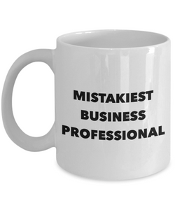 Mistakiest Business Professional, 11oz Coffee Mug Best Inspirational Gifts - Ribbon Canyon