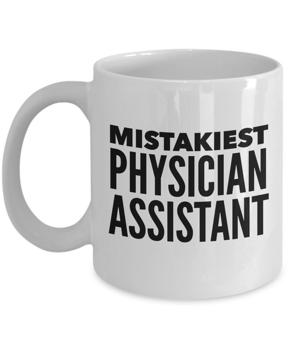 Mistakiest Physician Assistant, 11oz Coffee Mug  Dad Mom Inspired Gift - Ribbon Canyon