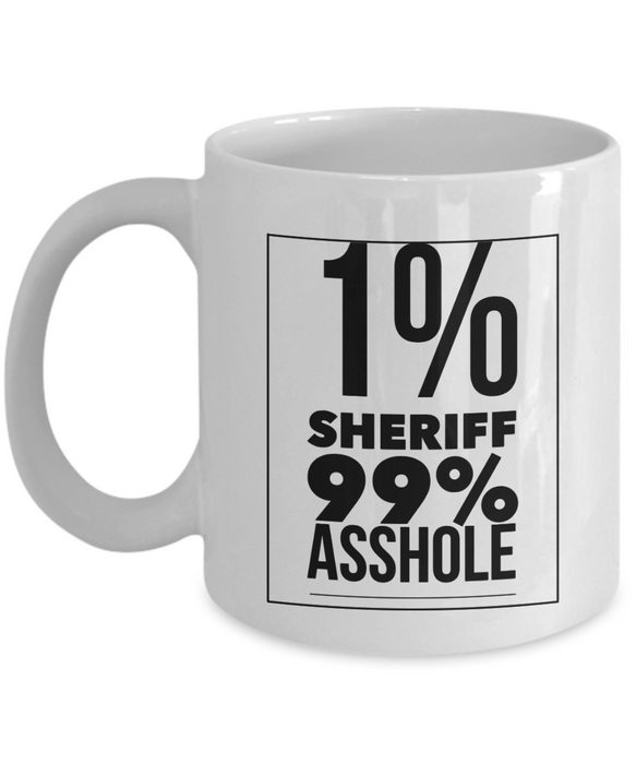 1% Sheriff 99% Asshole, 11oz Coffee Mug Best Inspirational Gifts - Ribbon Canyon