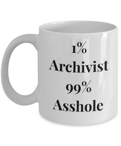 1% Archivist 99% Asshole, 11oz Coffee Mug Best Inspirational Gifts - Ribbon Canyon