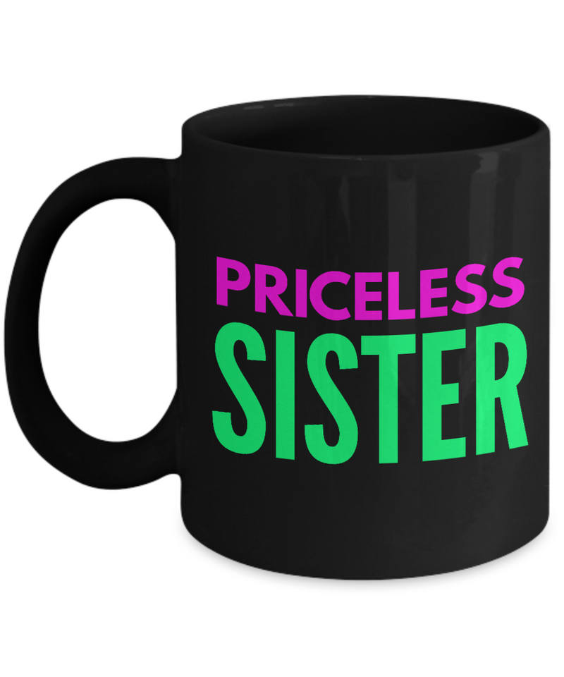 Priceless Sister - Family Gag Gifts For Mom or Dad Birthday Father or Mother Day -   11oz Coffee Mug - Ribbon Canyon