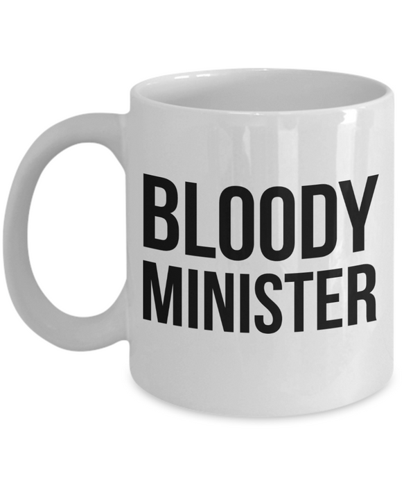 Bloody Minister, 11oz Coffee Mug Best Inspirational Gifts - Ribbon Canyon