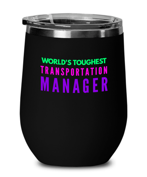 World's Toughest Transportation Manager Insulated 12oz Stemless Wine Glass - Ribbon Canyon