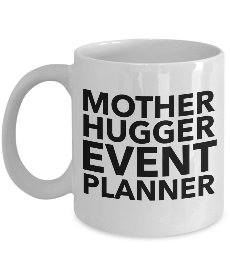 Mother Hugger Event Planner  11oz Coffee Mug Best Inspirational Gifts - Ribbon Canyon