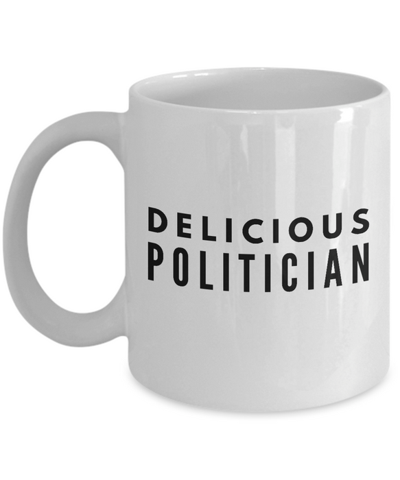 Delicious Politician - Birthday Retirement or Thank you Gift Idea -   11oz Coffee Mug - Ribbon Canyon