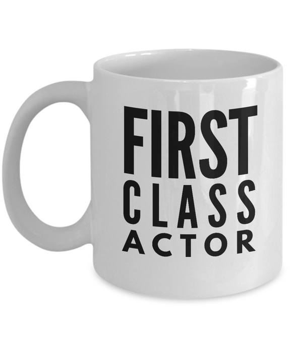 First Class Actor - Birthday Retirement or Thank you Gift Idea -   11oz Coffee Mug - Ribbon Canyon
