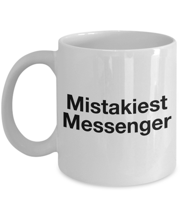 Mistakiest Messenger, 11oz Coffee Mug Gag Gift for Coworker Boss Retirement or Birthday - Ribbon Canyon