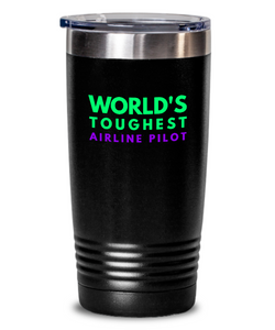 World's Toughest Airline Pilot Inspiration Quote 20oz. Stainless Tumblers - Ribbon Canyon