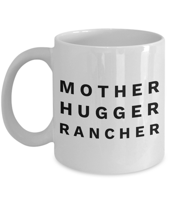 Mother Hugger Rancher, 11oz Coffee Mug  Dad Mom Inspired Gift - Ribbon Canyon