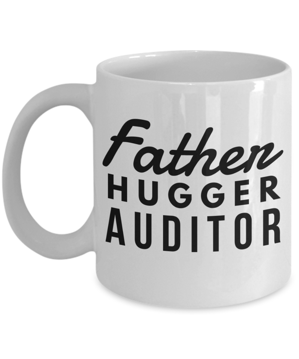 Father Hugger Auditor, 11oz Coffee Mug  Dad Mom Inspired Gift - Ribbon Canyon