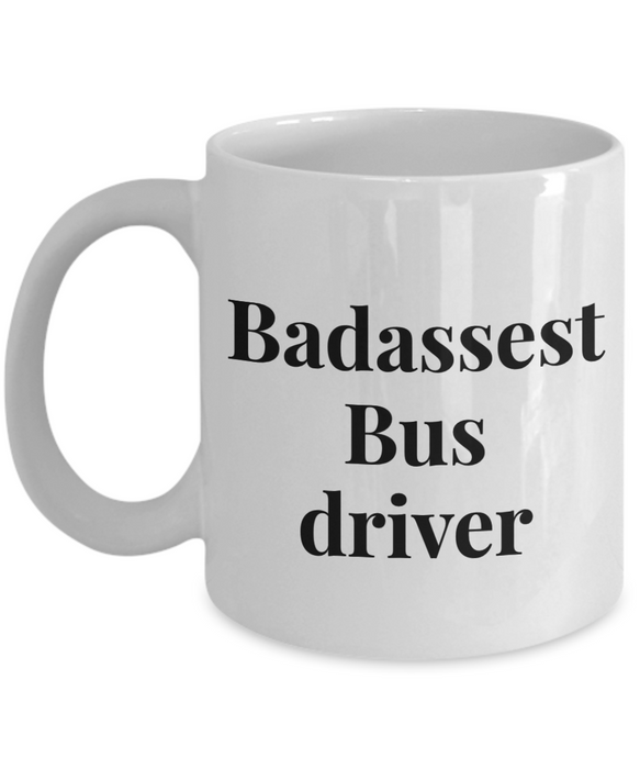 Badassest Bus Driver, 11oz Coffee Mug Gag Gift for Coworker Boss Retirement or Birthday - Ribbon Canyon